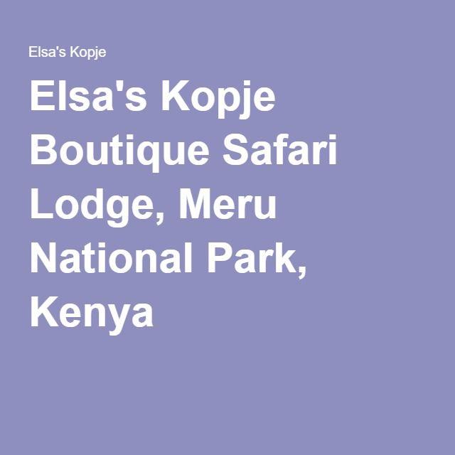 Elsa's Kopje Boutique Safari Lodge, Meru National Park, Kenya