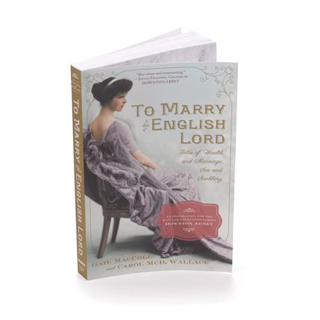 To Marry an English Lord - must-read for Downton fans