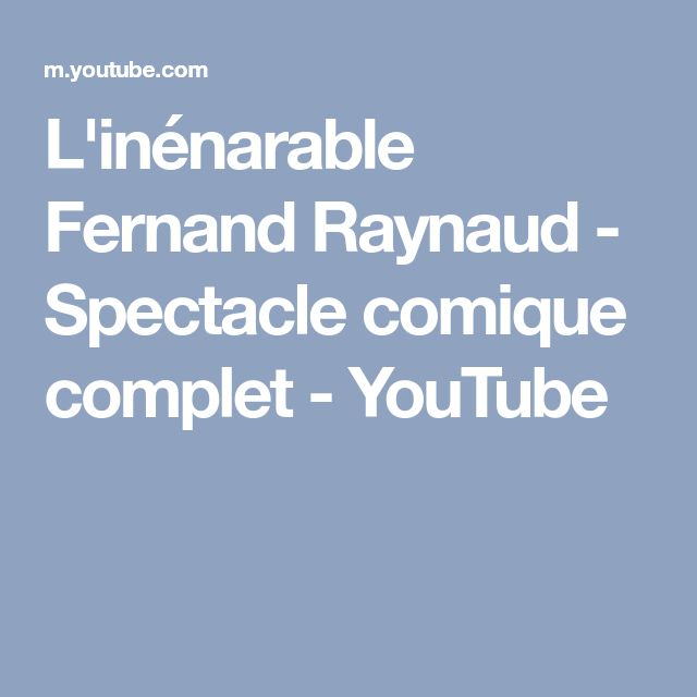 L'inénarable Fernand Raynaud - Spectacle comique complet - YouTube