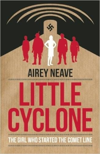 Little Cyclone : The Girl Who Started the Comet Line - World War Two - History & Archaeology - Books