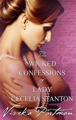 THE WICKED CONFESSIONS OF LADY CECELIA STANTON  BY VIVEKA PORTMAN