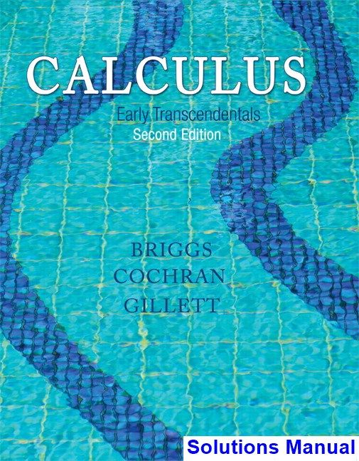 Calculus Early Transcendentals 2nd Edition Briggs Solutions