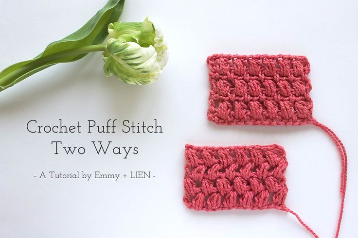 Crochet Puff Stitch Tutorial by Emmy + LIEN stacked or offset puff ...