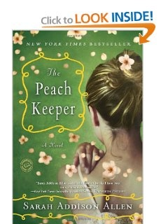 Enchanting and touching:  The Peach Keeper by Sarah Addison Allen