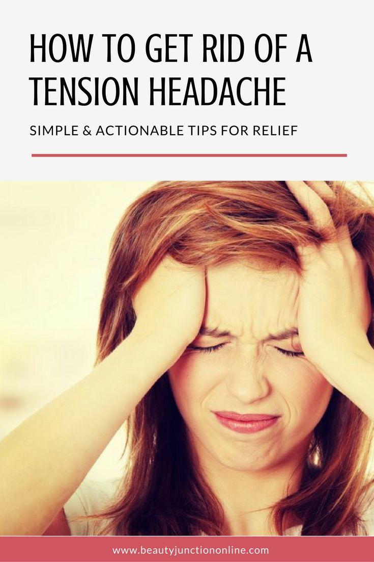 Discover how to get rid of a tension headache naturally!