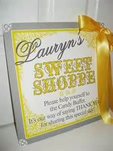 LB Lauren's yellow and grey candy buffet sign :-P