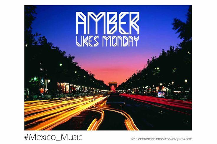 #Mexico_Music Amber Likes Monday banda mexicana de musica pop/punk