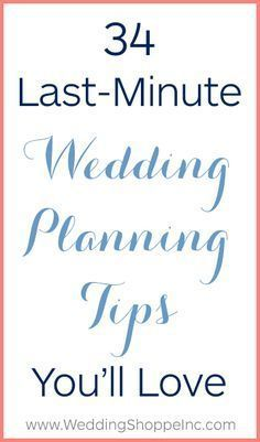 34 last-minute wedding planning tips you need to know! Keep this list in mind and your big day will be stress-free.