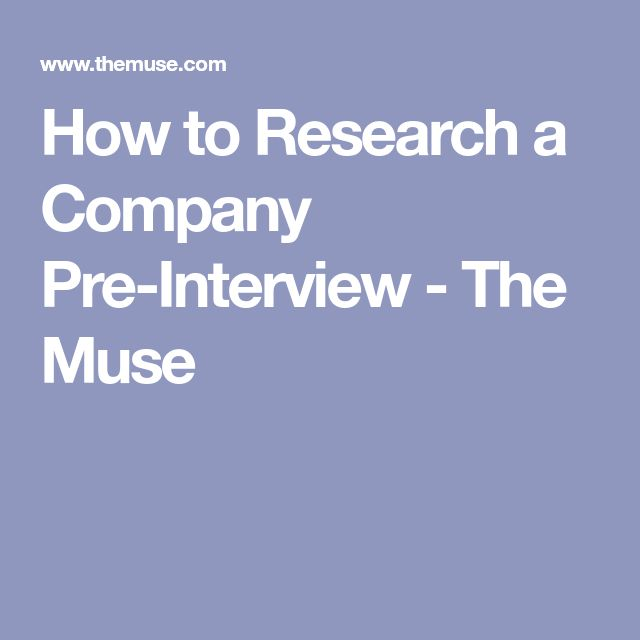 How to Research a Company Pre-Interview - The Muse