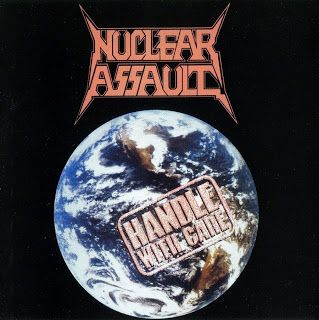 "Cries from the Quiet World: Nuclear Assault ""Handle With Care"""