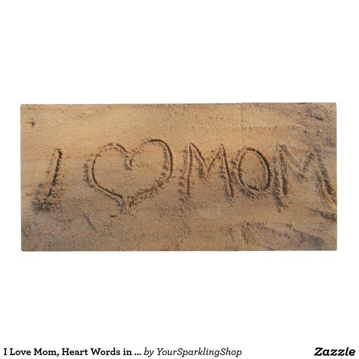 I Love Mom, Heart Words in Sand, Beach, Summer USB Wood USB 2.0 Flash Drive