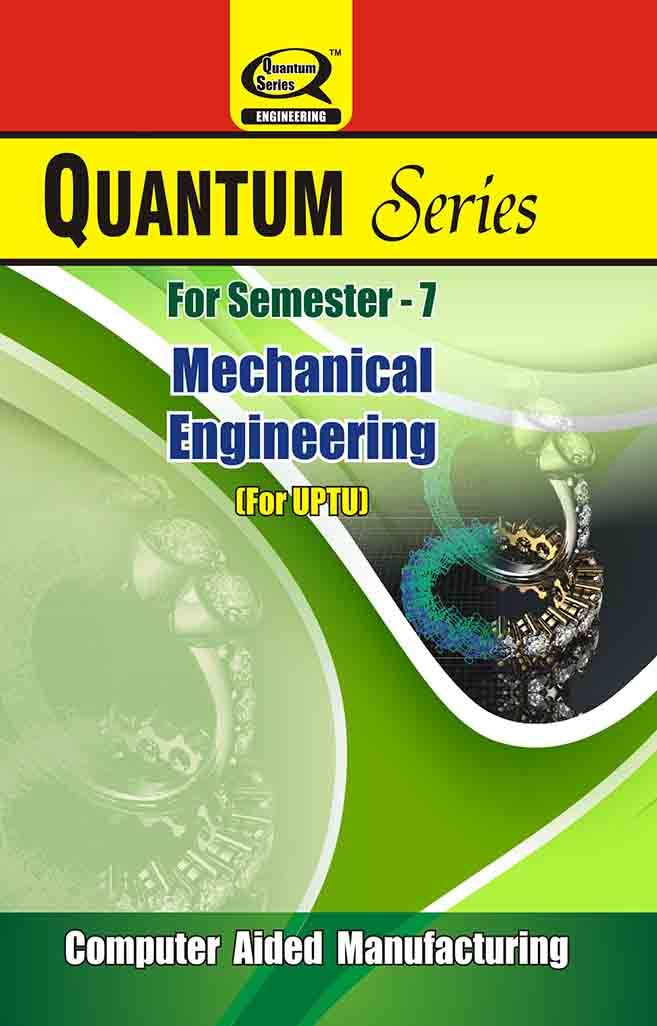 Computer Aided Manufacturing books are available with unique syllabus for UPTU students of Mechanical Engineering branch of 7-Semester.
