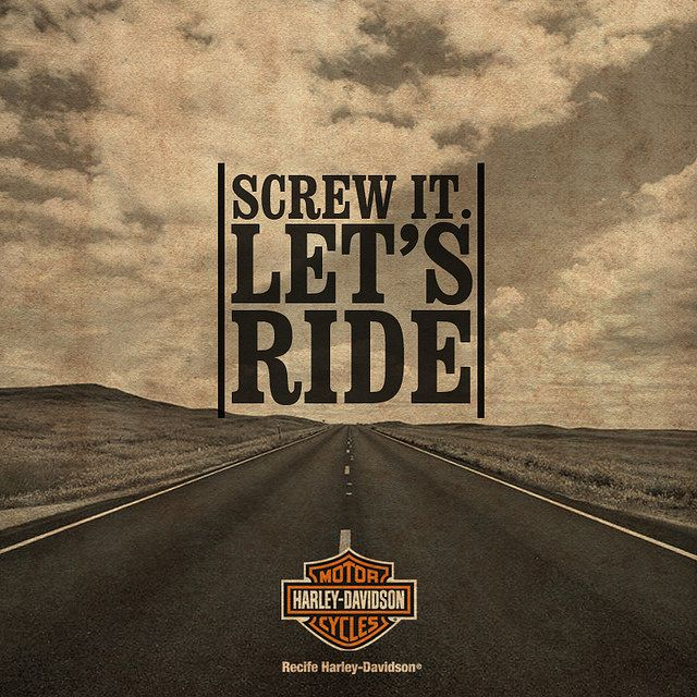 Lets Ride Quotes: Screw It, Let's Ride