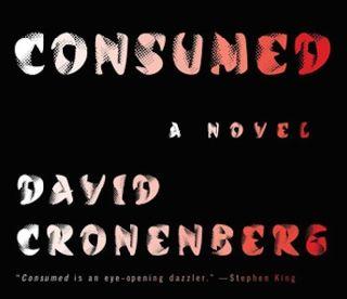 Дэвид Кроненберг: «В детстве я всегда мечтал быть писателем». Известный канадский режиссер дебютировал в литературе с романом «Потребляемые».
