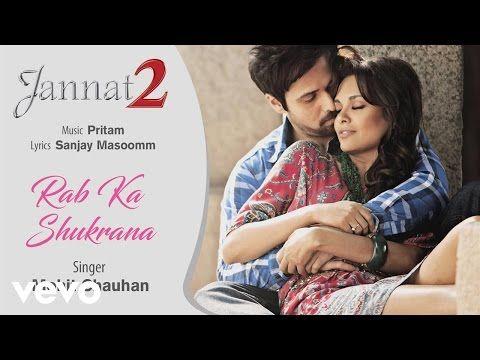 Rab Ka Shukrana (specially for u jaana) - Official Audio Song | Jannat 2| Mohit Chauhan| Pritam - YouTube