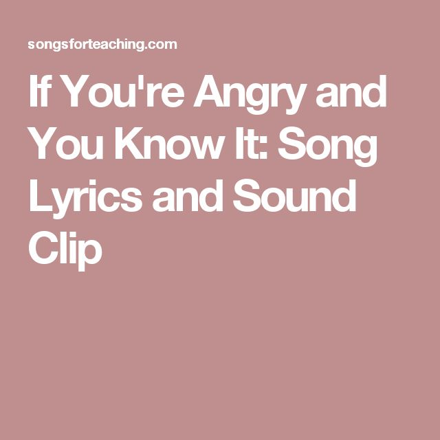 If You're Angry and You Know It:  Song Lyrics and Sound Clip