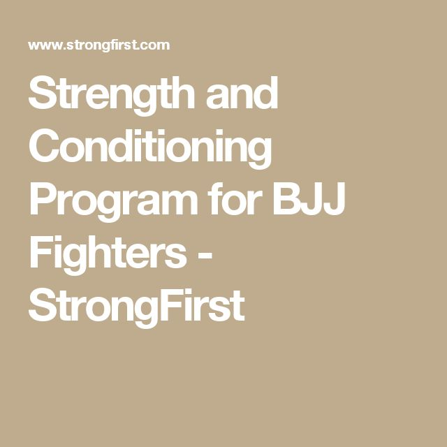 Strength and Conditioning Program for BJJ Fighters - StrongFirst