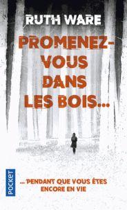 Ruth Ware - Promenez-vous dans les bois... Pendant que vous êtes encore en viE http://catalogue-bu.univ-lemans.fr/flora/jsp/index_view_direct_anonymous.jsp?PPN=199792577