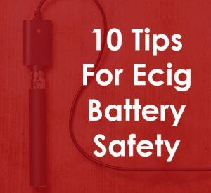 The 10 Rules of E-Cig Battery Safety   These 10 rules of e-cig battery safety…