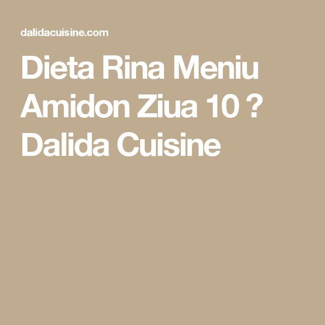 Dieta Rina Meniu Amidon Ziua 10 ⋆ Dalida Cuisine