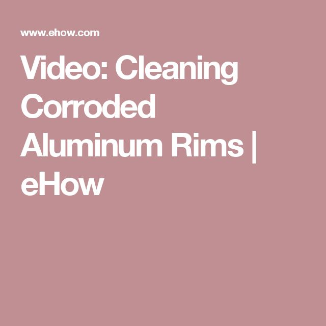 Video: Cleaning Corroded Aluminum Rims   eHow