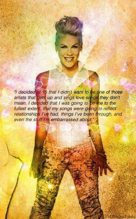 P!nk....why I LOVE her music.