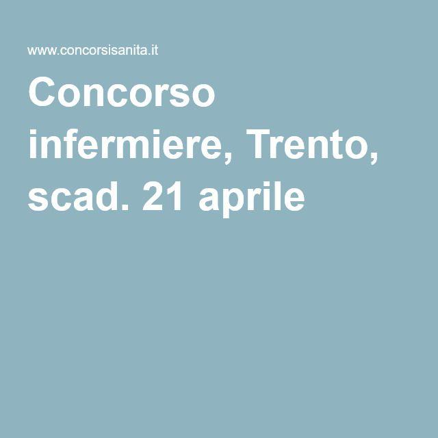 Concorso infermiere, Trento, scad. 21 aprile