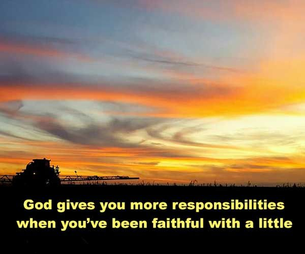 ..Well done, good and faithful servant. You have been faithful over a little; I will set you over much.. Mathew 25:21 ESV