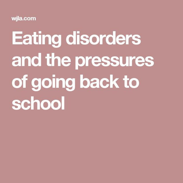 Eating disorders and the pressures of going back to school