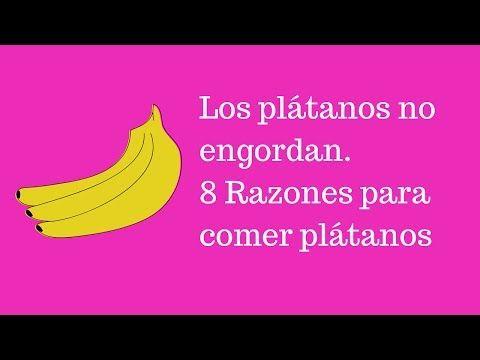 Los plátanos no engordan. 8 razones para comer plátanos   Salud