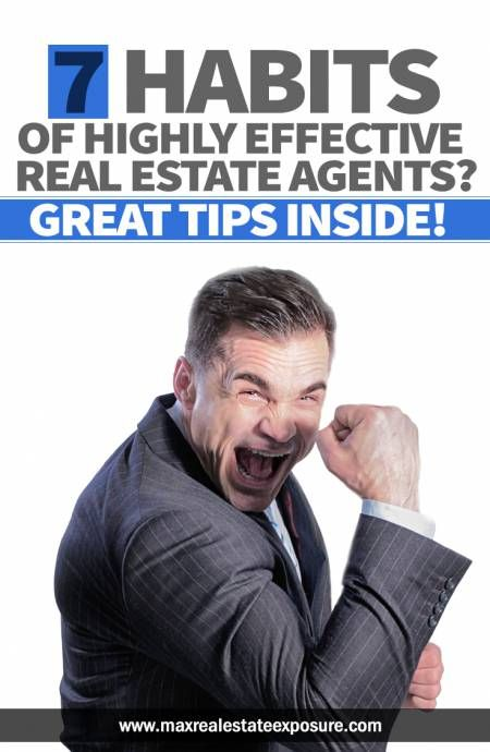 Do you want to learn how to be one of the best Realtors? See the 7 habits of highly effective real estate agents. See tips on how to become a top Realtor! http://www.maxrealestateexposure.com/habits-effective-real-estate-agents/