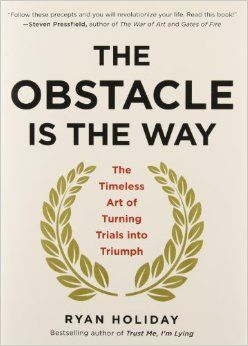 The Obstacle Is the Way: The Timeless Art of Turning Trials into Triumph http://www.amazon.com/gp/product/1591846358/ref=as_li_tl?ie=UTF8&camp=1789&creative=9325&creativeASIN=1591846358&linkCode=as2&tag=hustleheart-20&linkId=LDY3QQQS76GM3FYG
