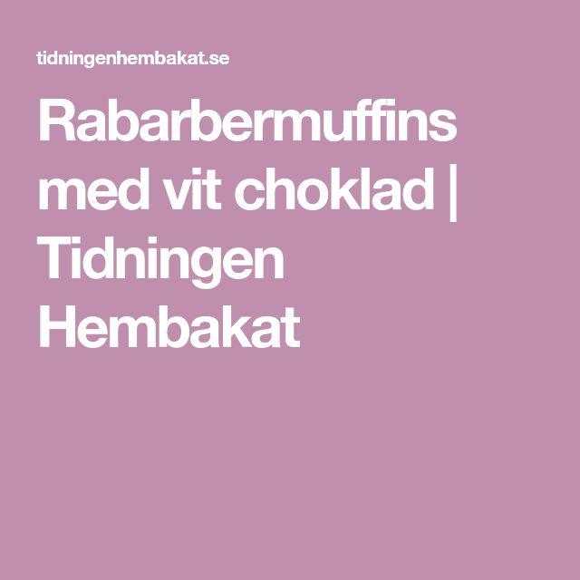 Rabarbermuffins med vit choklad | Tidningen Hembakat