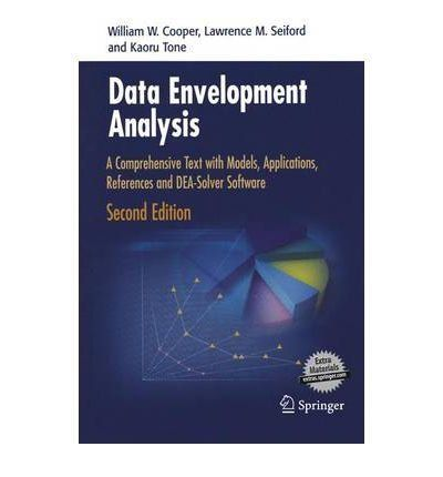 Data Envelopment Analysis: A Comprehensive Text with Models, Applications, References and DEA-Solver Software by William W. Cooper. $97.71. 528 pages. Publisher: Springer; 2nd edition (November 14, 2006). Author: William W. Cooper. Publication: November 14, 2006. Save 21% Off!