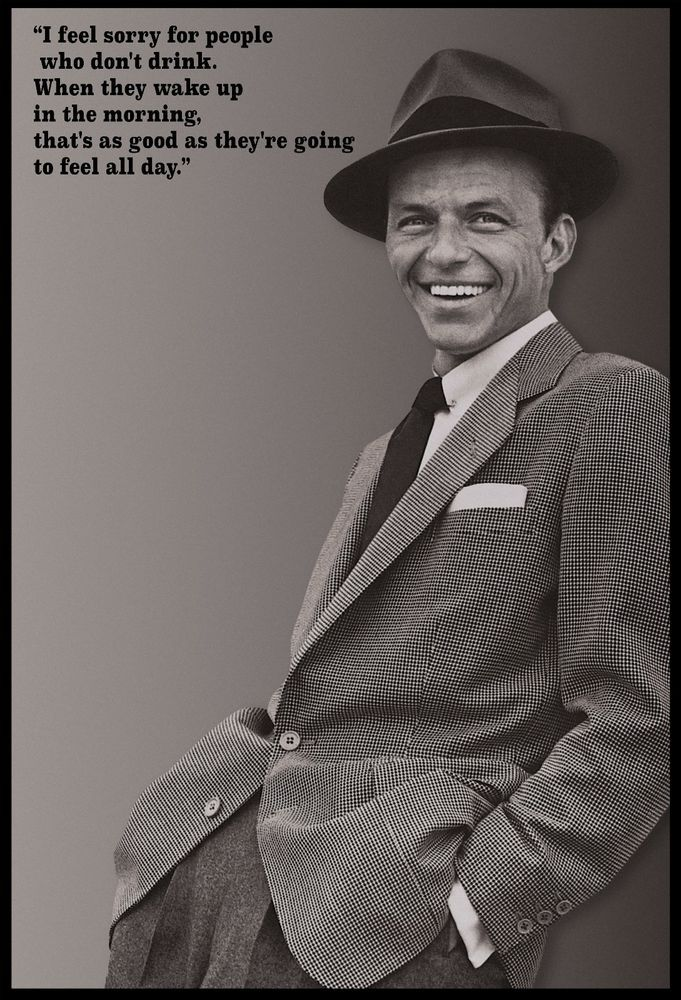 Famous Quotes About Alcohol. QuotesGram   Frank Sinatra Quotes About Beer