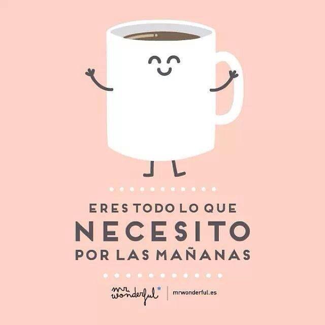 """""""Eres todo lo que necesito por las mañanas"""" Mr. Wonderful / #Frases #Marketuando"""