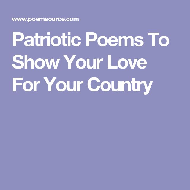 Patriotic Poems To Show Your Love For Your Country