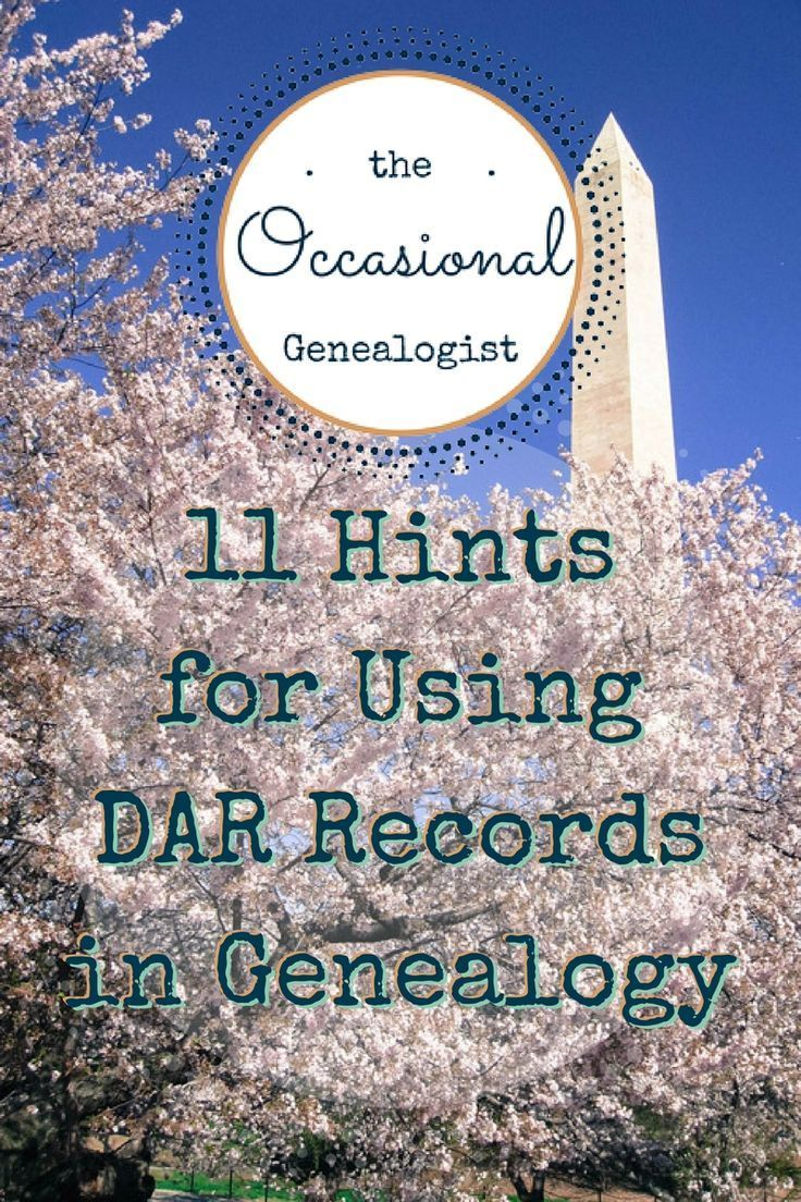 The Occasional Genealogist: 11 Hints for Using DAR Records in Genealogy