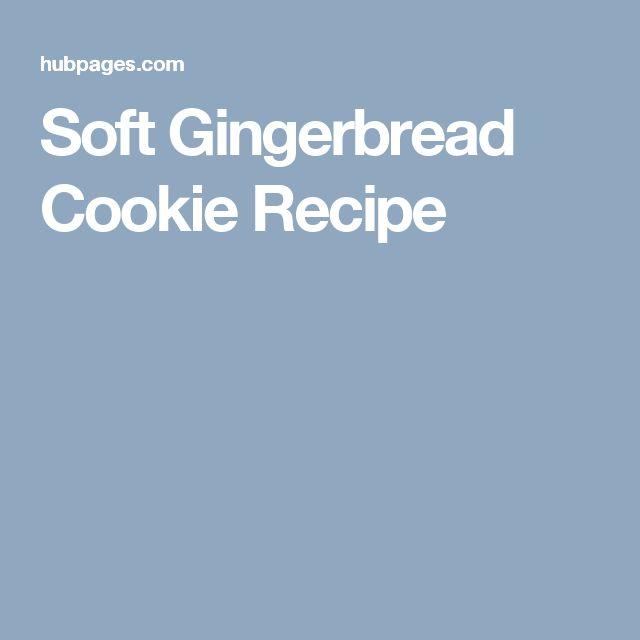 Soft Gingerbread Cookie Recipe