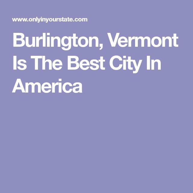 Best 25 Burlington Vermont Ideas On Pinterest