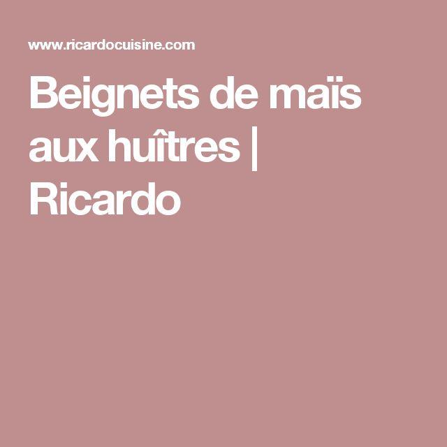 Beignets de maïs aux huîtres | Ricardo
