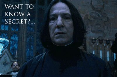 Snape's Secret gif. He's hiding lots more than that - one of the greatest actors of our age!