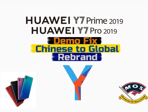 Huawei Y7 Prime 2019 Rebrand Demo Remove (Chinese to Global