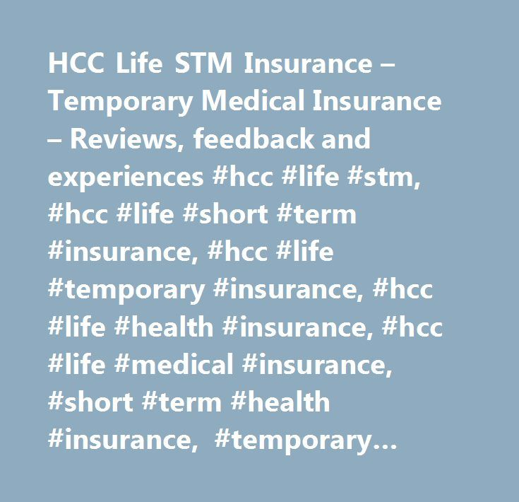 HCC Life STM Insurance – Temporary Medical Insurance – Reviews, feedback and experiences #hcc #life #stm, #hcc #life #short #term #insurance, #hcc #life #temporary #insurance, #hcc #life #health #insurance, #hcc #life #medical #insurance, #short #term #health #insurance, #temporary #health #insurance, #temporary #health #plan…