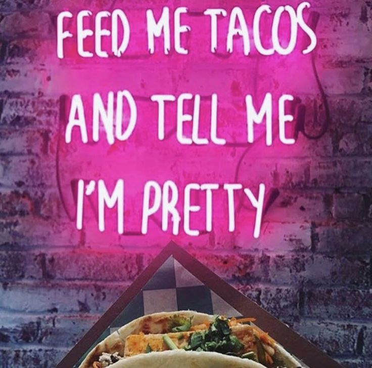 Neon sign - Feed me tacos and tell me I'm pretty
