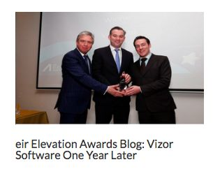 eir Elevation Awards 2015 Best in Technology Winner – Vizor Software – One Year Later Reposted from eir Elevation Awards Blog http://vizorsoftware.com/eir-elevation-awards-blog-vizor-software-one-year-later/
