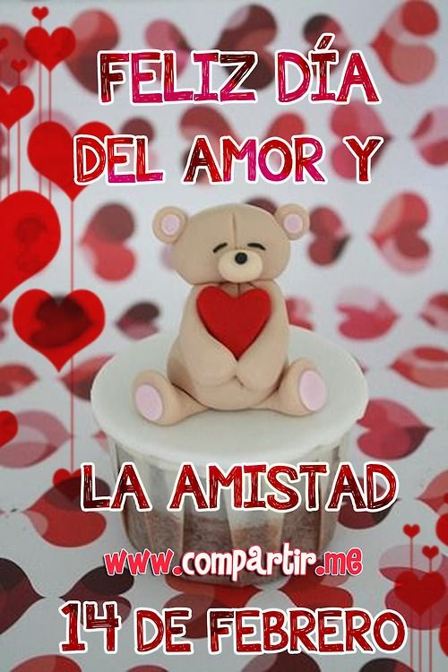 Feliz Dia Del Amor Y De La Amistad Reflexiones Pinterest Happy