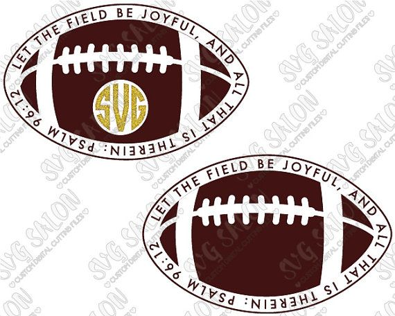Let The Field Be Joyful Psalm 96:12 Bible Verse Football Monogram Decal Cutting File in Svg Eps Dxf, & Jpeg Format for Cricut and Silhouette
