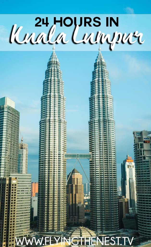 KUALA LUMPUR IN 24 HOURS: TOP THINGS TO SEE & DO | Flying The Nest