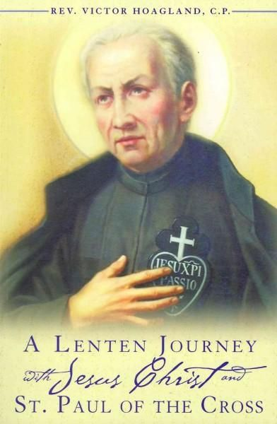 A Lenten Journey With Jesus Christ and St. Paul of the Cross: Daily Gospel Readings With Selections from the Writ...